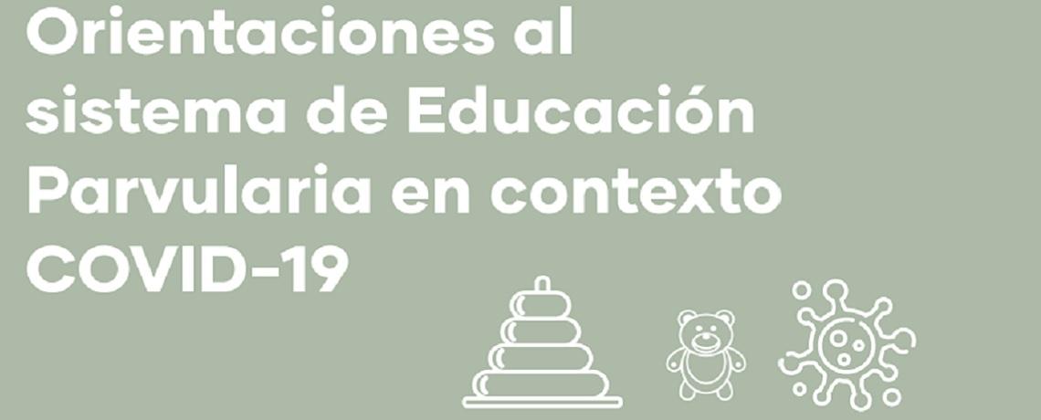 Orientaciones al Sistema de Educación parvularia en contexto Covid-19